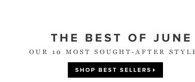 June's Top 10 Styles Are Sizzling!  Shop Best Sellers