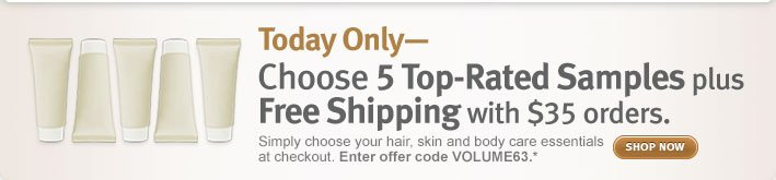 choose 5 top rated samples plus free shipping with your $35 purchase. shop now