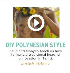 DIY Polynesian Style - Watch Video