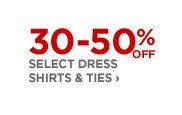 30-50% OFF SELECT DRESS SHIRTS & TIES ›