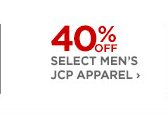 40% OFF SELECT MEN'S JCP APPAREL ›