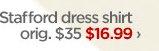 Stafford dress shirt           orig. $35           $16.99 ›