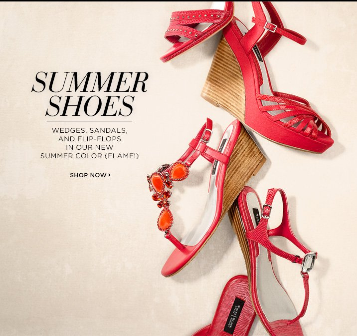 Summer Shoes: Wedges, Sandals, and Flip-Flops in our new Summer Color (FLAME!) Shop Now