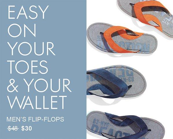 EASY ON YOUR TOES & YOUR WALLET - MEN'S FLIP-FLOPS $30