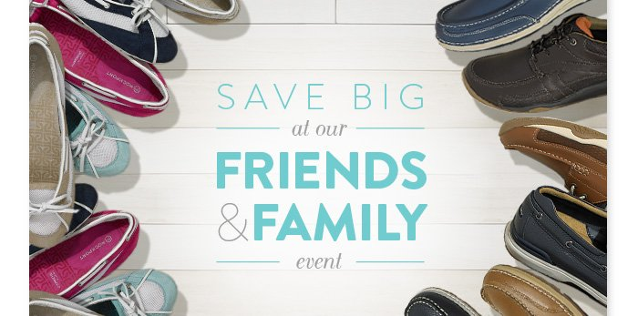 Save BIG at our Friends & Family Event