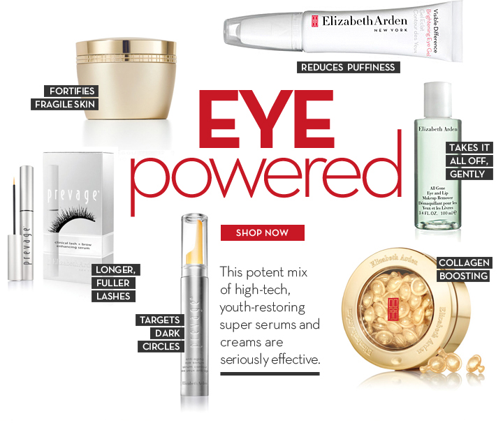 EYE powered. FORTIFIES FRAGILE SKIN. REDUCES PUFFINESS. TAKES IT ALL OFF, GENTLY. LONGER, FULLER LASHES. COLLAGEN BOOSTING. TARGETS DARK CIRCLES. This  potent mix of high-tech, youth-restoring super serums and creams are seriously effective. SHOP NOW.