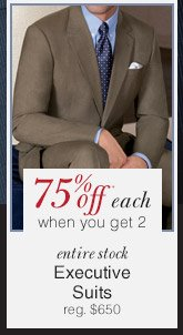 Executive Suits - 75% Off* each when you get 2