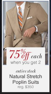 Natural Stretch Poplin Suits - 75% Off* each when you get 2