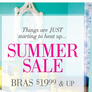 Things are Just starting to heat up... | Summer Sale | Bras $19.99 & Up