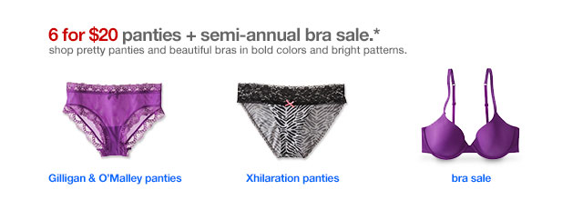 6 for $20 panties + semi-annual bra sale.*