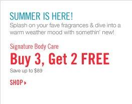Signature Body Care - Buy 3, Get 2 Free
