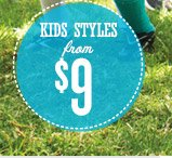 KIDS STYLES from $9