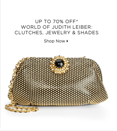 Up To 70% Off* World Of Judith Leiber: Clutches, Jewelry  & Shades