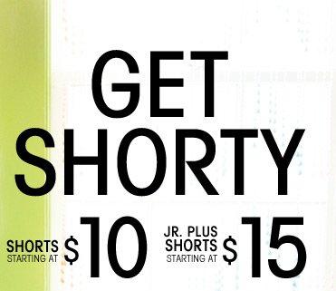 Shorts Starting At $10 - Jr Plus Shorts Starting At $15