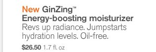 New GinZing Energy boosting moisturizer Revs up radiance Jumpstarts hydration levels Oil Free 26 dollars and 50 cents