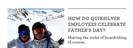 How do Quiksilver employees celebrate Father's Day?