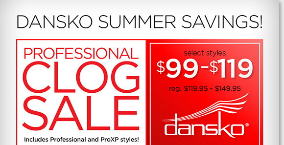 Dansko Summer Savings begins… Shop NEW markdowns on your favorite Dansko Professionals and the ProXP, now $99-$119! Save up to $30! Find the best selection when you shop online and in stores at The Walking Company.