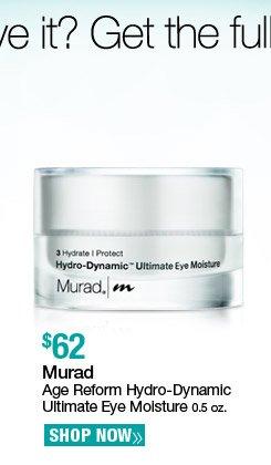 Murad Age Reform Hydro-Dynamic Ultimate Eye Moisture 0.5 oz. $65. Shop Now.