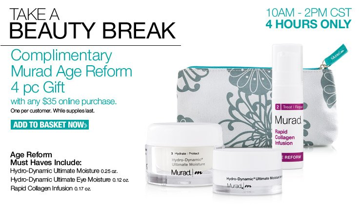 Complimentary Murad Age Reform 4 pc Gift with any $35 online purchase. One per customer. While supplies last.