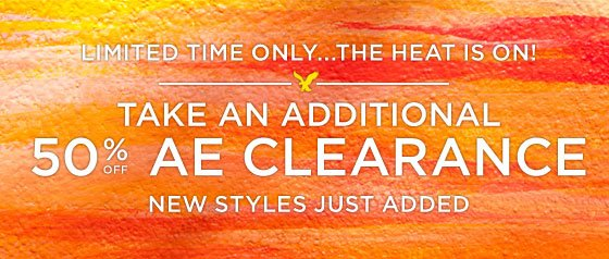 Limited Time Only... The Heat Is On! | Take An Additional 50% Off AE Clearance | New Styles Just Added