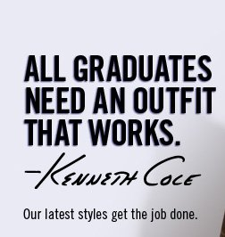 ALL GRADUATES NEED AN OUTFIT THAT WORKS. Kenneth Cole