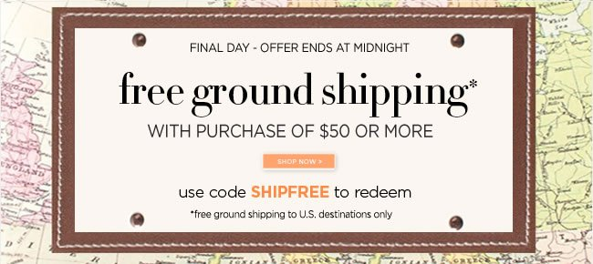 Last Day For Free Shipping  with an online purchase of $50 or more.  Final day - offer ends at midnight (Central Time)   Use code SHIPFREE to redeem  *Free ground shipping to U.S. destinations only.  Shop online at www.papyrusonline.com