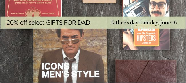 Select Father's Day Gifts  Now 20% Off - online only