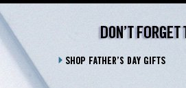 DON'T FORGET THE DADS AND GRADS... › SHOP FATHER'S DAY GIFTS