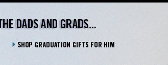 SHOP GRADUATION GIFTS FOR HIM