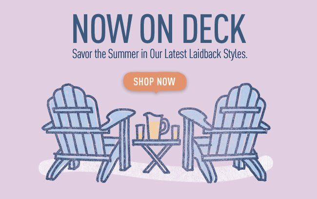 Shop the Summer in Our Latest Laidback Styles