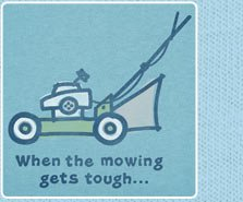 Men's Crusher Tee When The Mowing Gets Tough