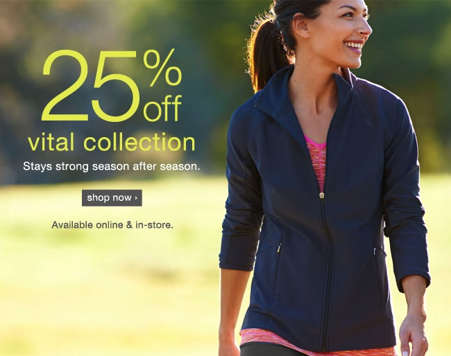 25% off Vital Collection. shop now >