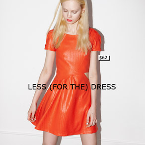 LESS (FOR THE) DRESS
