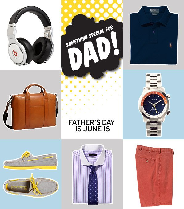 SOMETHING SPECIAL FOR DAD! FATHER'S DAY IS JUNE 16