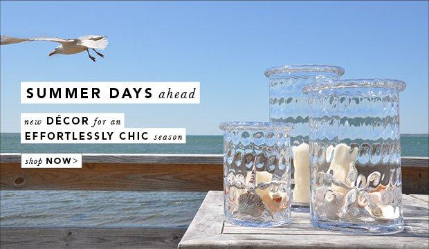 Summer Days ahead. new Decor for an Effortlessley Chic season