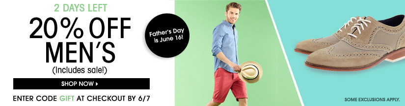 2 DAYS LEFT: 20% OFF MEN'S. (Includes sale!) SHOP NOW. ENTER CODE GIFT AT CHECKOUT BY 6/7.
