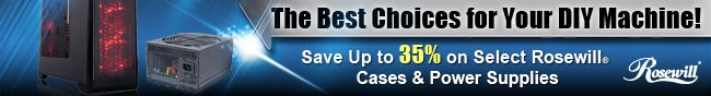The Best Choices for Your DIY Machine! Save Up to 35% on Select Rosewill Cases & Power Supplies.
