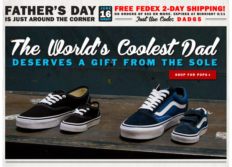 The Worlds Coolest Father Deserves a Gift from the Sole! Get Free 2 Day Shipping!