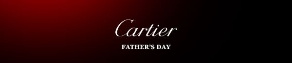 Cartier - Father's Day