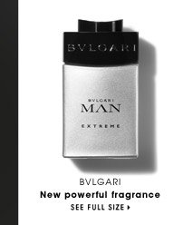 Bvlgari | new powerful fragrance | See Full Size