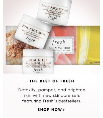 The Best Of Fresh | Detoxify, pamper, and brighten skin with new skincare sets featuring Fresh's bestsellers. | Shop now