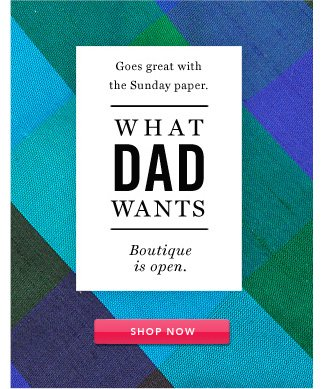 What Dad Wants Boutique