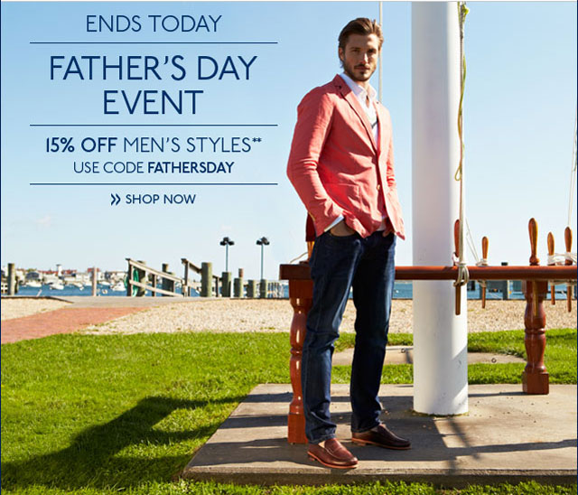 Father's Day Event 15% Off Men's Styles Use code FATHERSDAY Shop Now