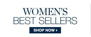 WOMEN'S BEST SELLERS >