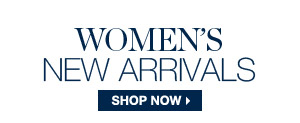 WOMEN'S NEW ARRIVALS >