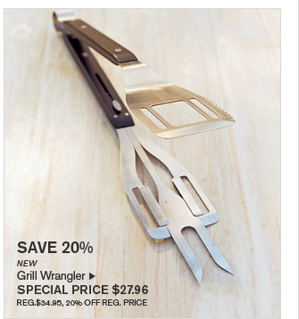 SAVE 20% - NEW - Grill Wrangler - SPECIAL PRICE $27.96 (REG.$34.95, 20% OFF REG. PRICE)