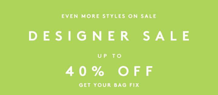 Shop up to 40% off on a slew of new styles!