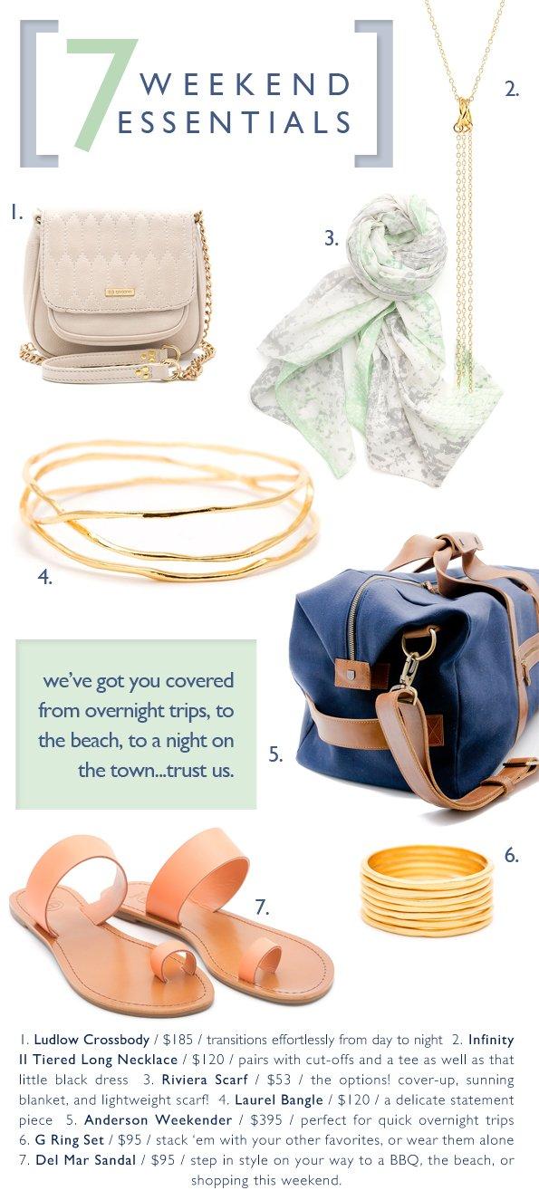 7 Weekend Essentials