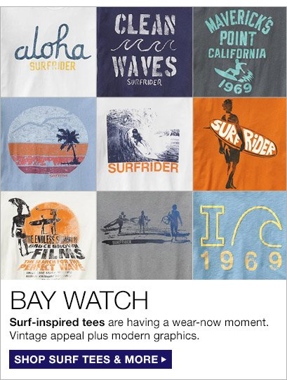 BAY WATCH   SHOP SURF TEES & MORE