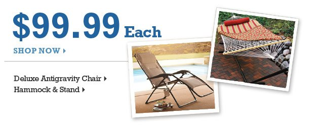 $99.99 each Shop now. Deluxe Anti-Gravity chair.